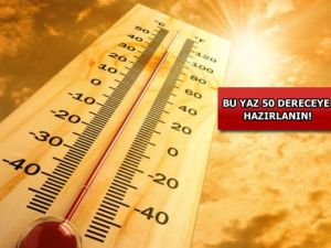 Bu yaz sıcaklık artacak