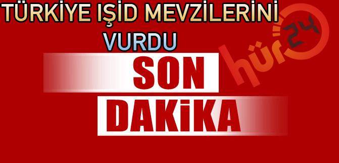 Türkiye Işid mevzilerini vurdu