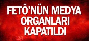 FETÖ'nün medya organları kapatıldı!