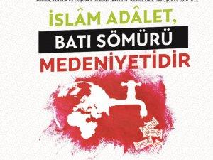 İslam Adalet, Batı Sömürü Medeniyetidir!