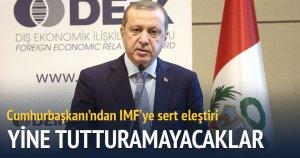 Cumhurbaşkanı'ndan IMF'ye sert eleştiri