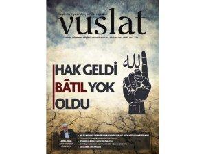 Vuslat Dergisi: Hak Geldi Batıl Yok Oldu
