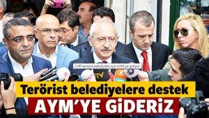 CHP terörist belediyeler için AYM'ye gidiyor