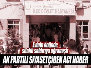 Hakkari'de AK Partili Budak'a silahlı saldırı!