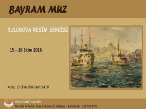 """Bayram MUZ Suluboya Resim Sergisi"" Venüs Sanat Galerisi'nde…."