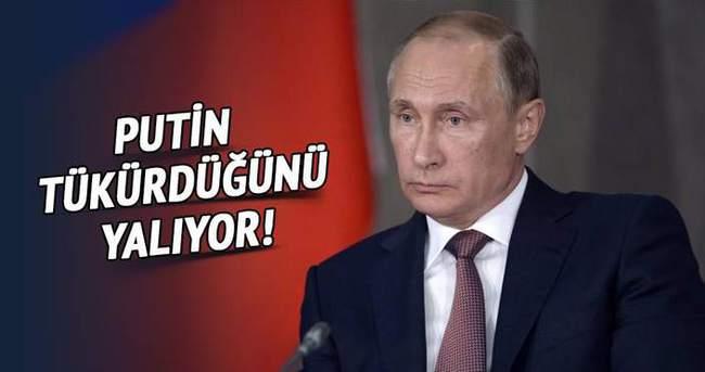 Putin, tükürdüğünü yalıyor