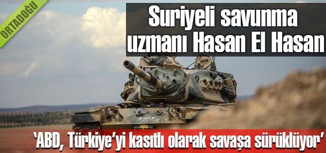 ABD, Türkiye'yi kasıtlı savaşa sürüklüyor