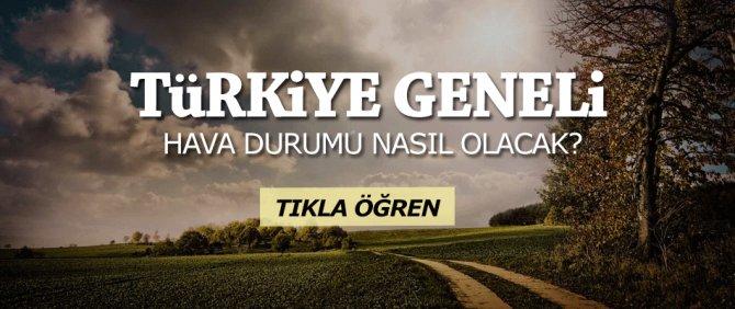 Türkiye genelinde havalar nasıl olacak işte tahminler