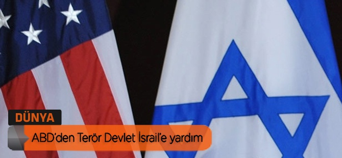 ABD'den Terör Devlet İsrail'e yardım