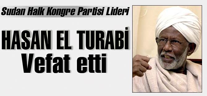 Hasan el Turabi Rahmeti Rahmana kavuştu!