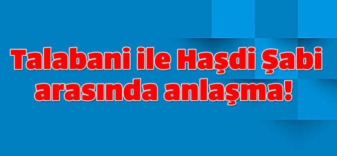 Talabani ile Haşdi Şabi arasında anlaşma!