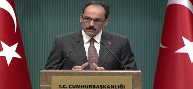 """Cumhurbaşkanlığı Sözcüsü Kalın'dan """"vize krizi"""" açıklaması"""