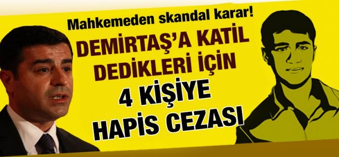 Sakandal! Selahattin Demirtaş'ı eleştiren gazeteciye hapis cezası