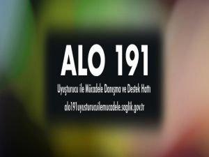 ALO 191 uyuşturucu ile mücadele hattı kuruldu