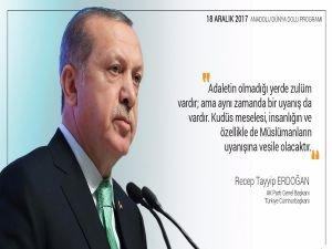 Erdoğan ''Kudüs Müslümanların uyanışına vesile olacaktır''