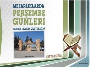Batman'da mezarlıklarda Perşembe günleri Kur'an-ı Kerim okutulacak!