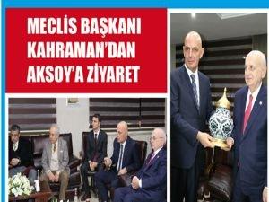 Meclis Başkanı Kahraman'dan Aksoy'a ziyaret