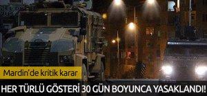 Mardin'de her türlü gösteri 30 gün boyunca yasaklandı