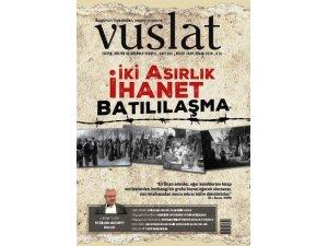 Vuslat Dergisi: Batılılaşmaya hayır, İslâm'a evet!