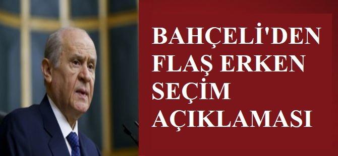 MHP lideri Devlet Bahçeli'den erken seçim açıklaması