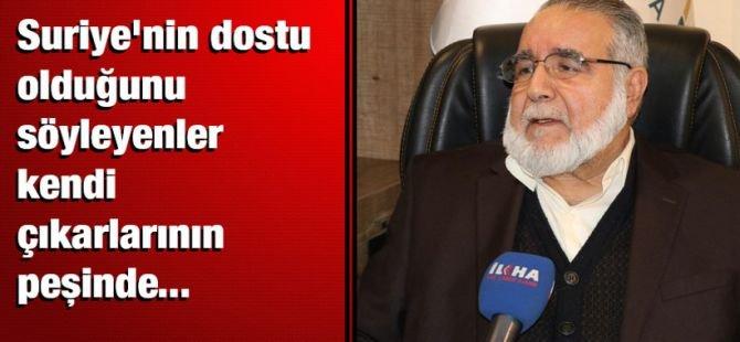 """Prof. Dr. Mustafa Müslim: """"Suriye'nin dostu olduklarını söyleyenler kendi çıkarlarının peşinde"""""""