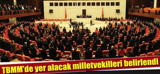 TBMM'de yer alacak milletvekilleri belirlendi