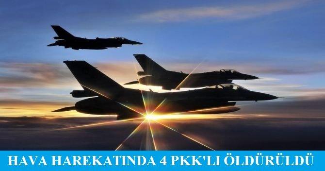 Hava harekatında 4 PKK'lı öldürüldü