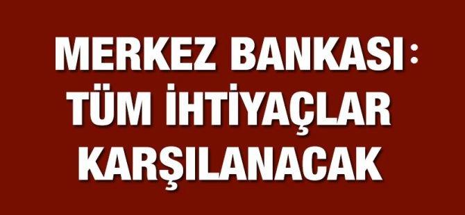 MB: Bankalara ihtiyaç duydukları tüm likidite sağlanacak