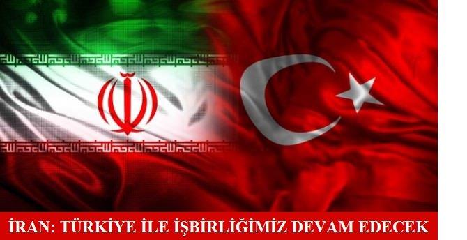 İran: Türkiye ile iş birliğimiz devam edecek