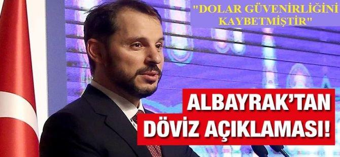 Bakan Albayrak: Dolar güvenilirliğini yitirmiştir