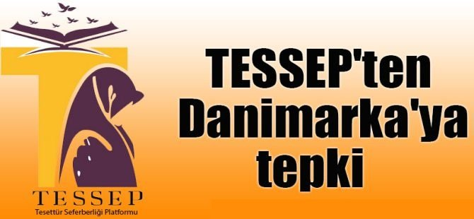 TESSEP'ten burka ve peçeyi yasaklayan Danimarka'ya tepki
