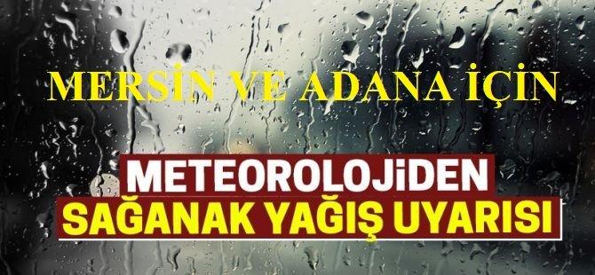 Mersin ve Adana için sağanak uyarısı