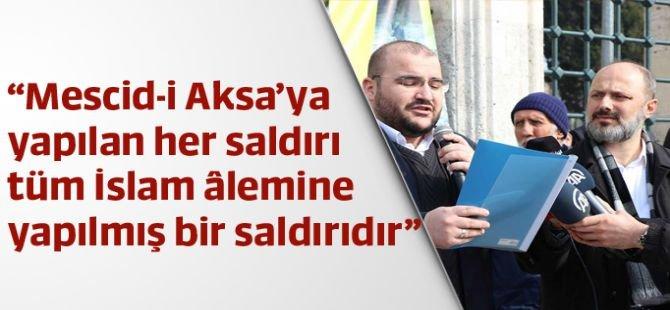 """""""Mescid-i Aksa'ya yapılan her saldırı tüm İslam âlemine yapılmış bir saldırıdır"""""""
