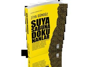 """Suya Sabuna Dokunan Yazarlar"" Bu Kitapta!"