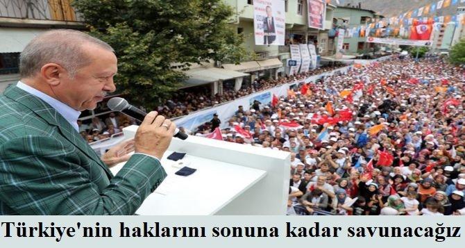 Cumhurbaşkanı Erdoğan: Türkiye'nin haklarını sonuna kadar savunacağız