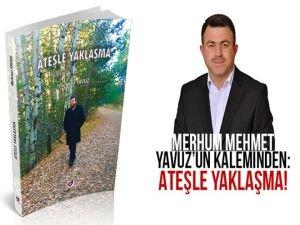 Merhum Mehmet Yavuz'un kaleminden: Ateşle Yaklaşma!