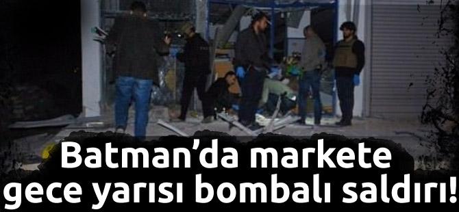 Batman'da markete gece yarısı bombalı saldırı