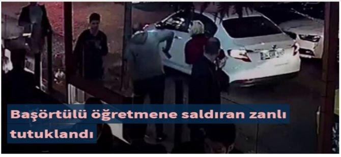Başörtülü öğretmene saldıran zanlı tutuklandı