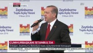 Erdoğan Zeytinburnu Belediyesi toplu açılış töreninde konuştu