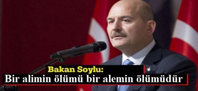 İçişleri Bakanı Soylu: Bir alimin ölümü bir alemin ölümüdür