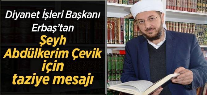 Diyanet İşleri Başkanı Erbaş'tan Şeyh Abdülkerim Çevik için taziye mesajı