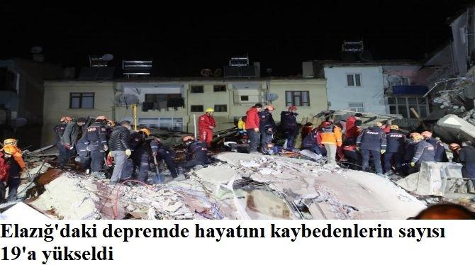 Elazığ'daki depremde hayatını kaybedenlerin sayısı 19'a yükseldi