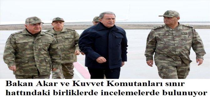 Bakan Akar ve Kuvvet Komutanları sınır hattındaki birliklerde incelemelerde bulunuyor