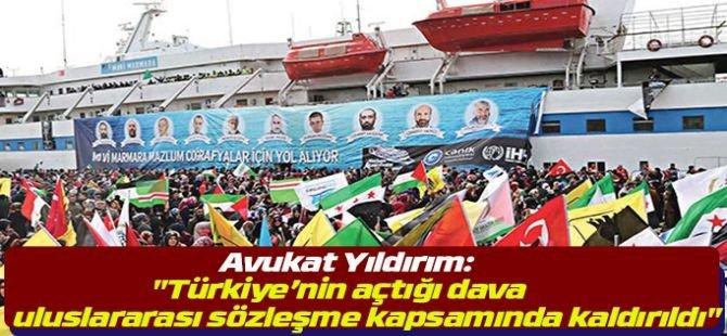 """Avukat Yıldırım: """"Türkiye'nin açtığı dava, uluslararası sözleşme kapsamında kaldırıldı"""""""
