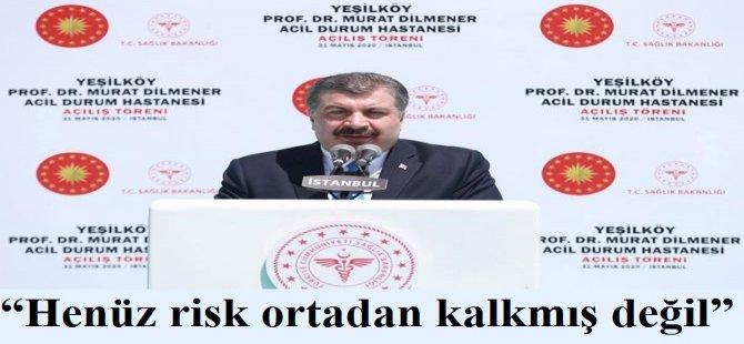"""Sağlık Bakanı Koca: """"Henüz risk ortadan kalkmış değil"""""""
