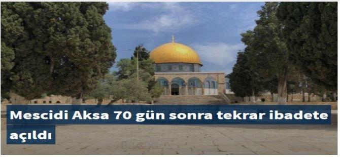 Mescidi Aksa 70 gün sonra tekrar ibadete açıldı