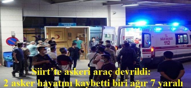 Siirt'te askeri araç devrildi: 2 asker hayatını kaybetti biri ağır 7 yaralı (GÜNCELENDİ)
