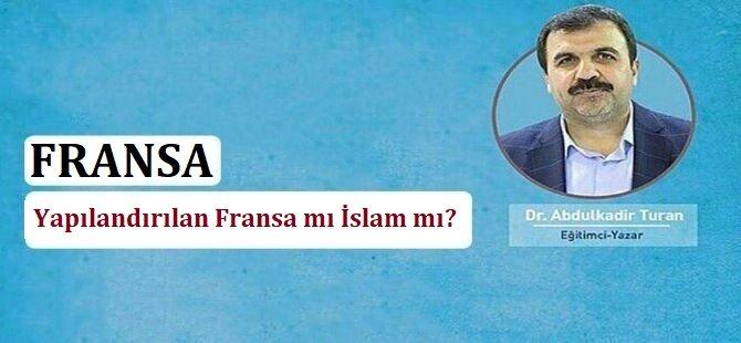 Yapılandırılan Fransa mı İslam mı?