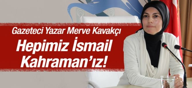 Kavakçı'dan İsmail Kahraman'a destek