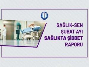"""Sağlık-Sen şubat ayı """"Sağlıkta şiddet"""" raporunu açıkladı"""